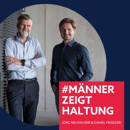 Jörg Neuhauser, Daniel Frieder, #männerzeigthaltung