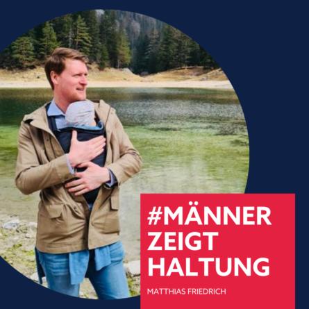 Matthias Friedrich, #männerzeigthaltung
